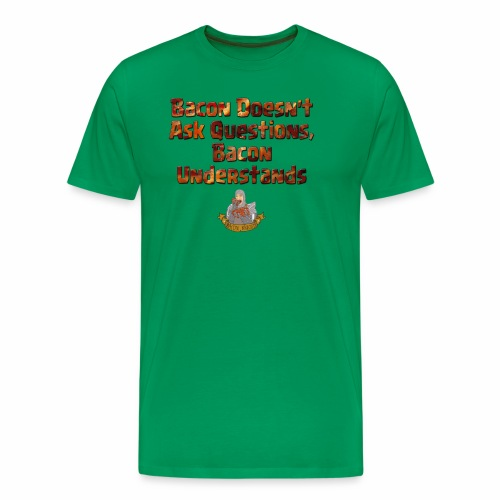 Bacon Understands - Men's T-Shirt - Men's Premium T-Shirt