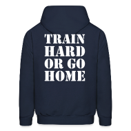 Hoodies ~ Men's Hoodie ~ Train hard or go home - Men's hoodie