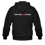 Hoodies ~ Men's Zip Hoodie ~ Train hard or go home - Men's zipped hoodie