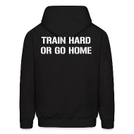 Hoodies ~ Men's Hoodie ~ Train hard or go home - Men's hoodie