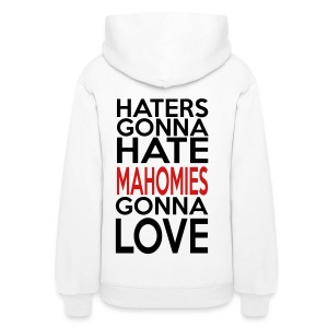 Women's Haters Gonna Hate Mahomies Gonna Love Hood - Women's Hoodie