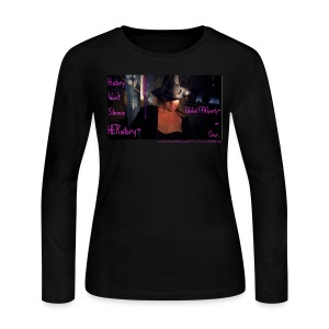 History Won't Silence HERstory™ EVOLutionaryWitch™ GlobalFRATPartyOver™ ©CaliLili LongSleeveBlackTee  - Women's Long Sleeve Jersey T-Shirt