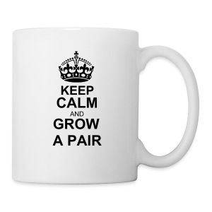 keep calm and grow a pair mug - Coffee/Tea Mug