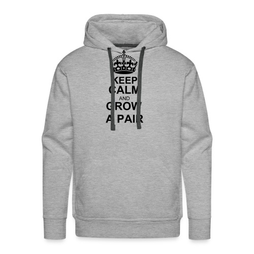 keep calm and grow a pair hoodie - Men's - Men's Premium Hoodie