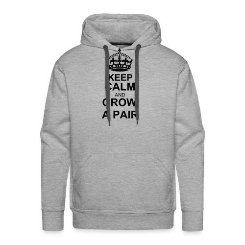 keep calm and grow a pair hoodie - Men's - Men's Premium Hoodie