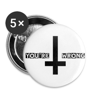 You're Wrong Buttons - Large Buttons