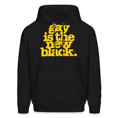GAY IS THE NEW BLACK Hoodies