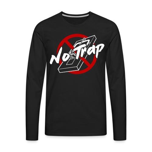 No Trap - Men's Premium Long Sleeve T-Shirt