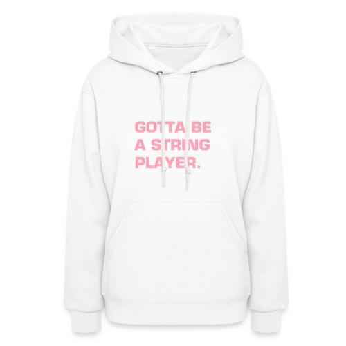 Gotta Be a String Player Hoodie (Women's) - Women's Hoodie