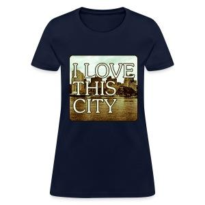 I Love This City - Women's T-Shirt