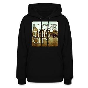 I Love This City - Women's Hoodie
