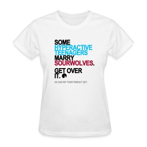 Some Teenagers Marry Sourwolves Women's White - Women's T-Shirt