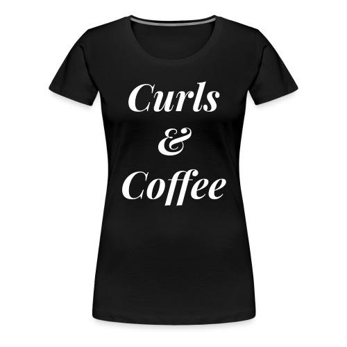 Curls & Coffee Tee - Women's Premium T-Shirt