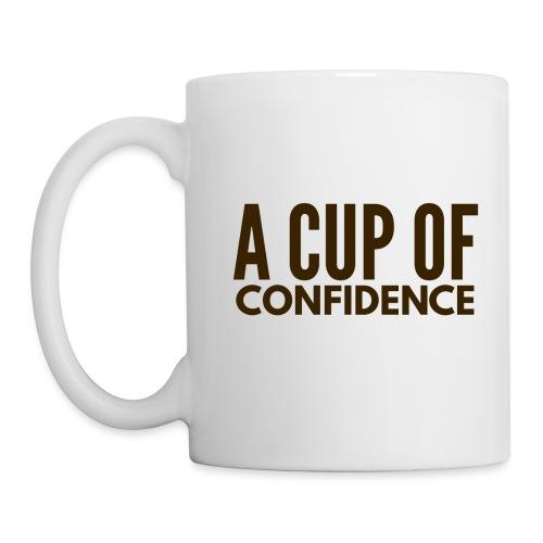 A Cup Of Confidence - Coffee/Tea Mug