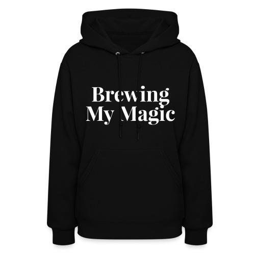 Brewing My Magic Hoodie - Women's Hoodie