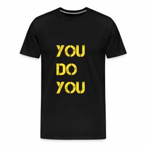 You Do You Premium - Men's Premium T-Shirt