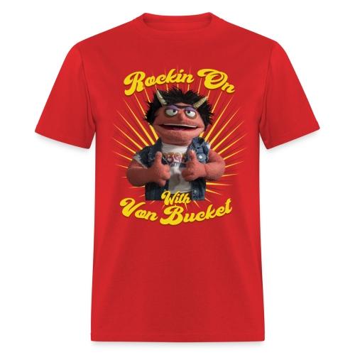 Rockin' On with Von Bucket - Men's T-Shirt