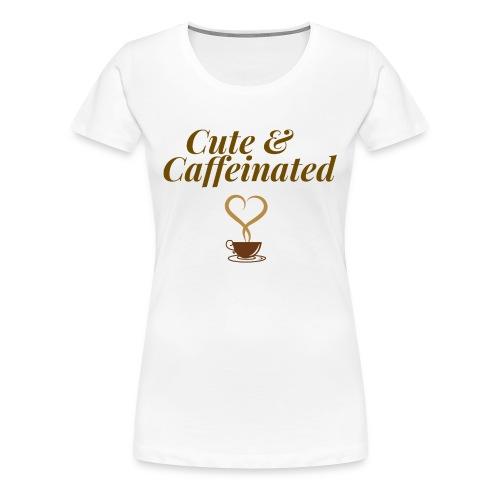 Cute & Caffeinated Tee  - Women's Premium T-Shirt