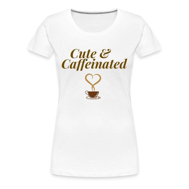 Cute & Caffeinated Tee