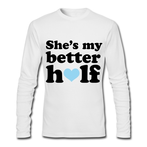 She's My Better Half - Men's Long Sleeve T-Shirt by Next Level