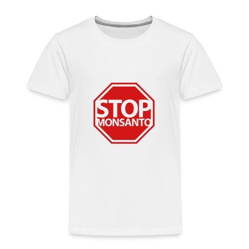 * Stop Monsanto *  - Toddler Premium T-Shirt