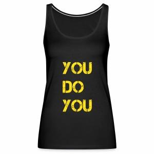 You Do You Tank Women - Women's Premium Tank Top