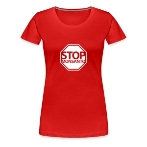 * Stop Monsanto *  - Women's Premium T-Shirt