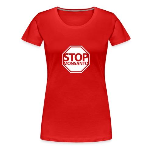 * Stop Monsanto *  - T-shirt premium pour femmes