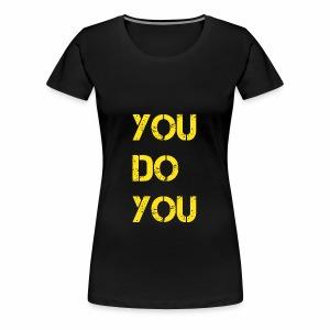 You Do You Gold Prem Women - Women's Premium T-Shirt