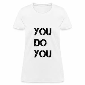 You Do You Black Tee Women - Women's T-Shirt