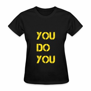 You Do You Gold Tee Women - Women's T-Shirt
