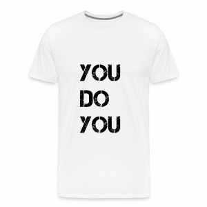 You Do You Prem Black - Men's Premium T-Shirt