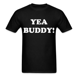 Yea Buddy! - Gildan - Men's T-Shirt