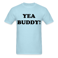 T-Shirts ~ Men's T-Shirt ~ Yea Buddy! - Gildan