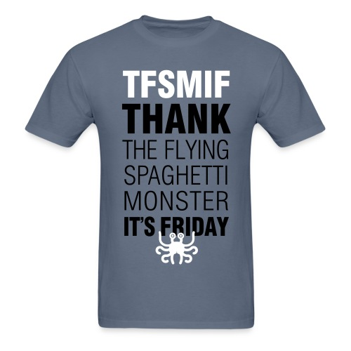 Thank God it's Friday FSM - Men's T-Shirt