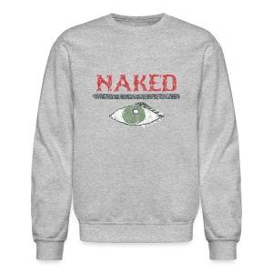 Naked i - Crewneck Sweatshirt