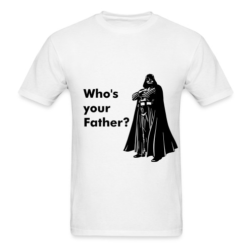Who's your father - Men's T-Shirt
