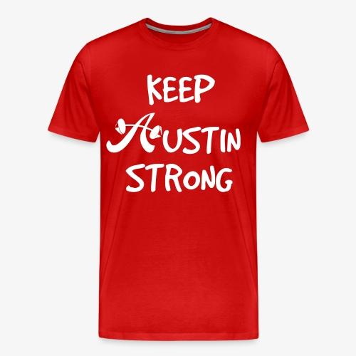 Men's Keep Austin Strong T-shirt - Men's Premium T-Shirt
