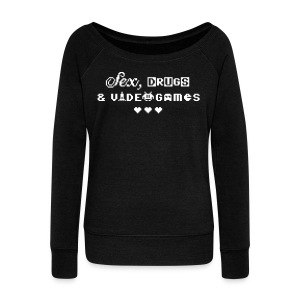 Sex, Drugs & Videogames (free shirtcolor selection) - Women's Wideneck Sweatshirt