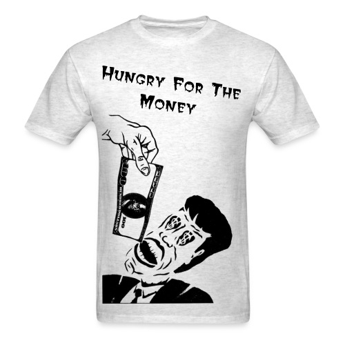 Hungry For The Money - Men's T-Shirt
