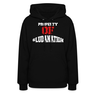 Property Of #Ludanation - Women's Hoodie