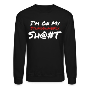 I'm on my... - Crewneck Sweatshirt