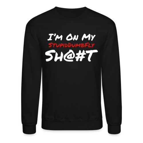 I'm on my... - Crewneck Sweatshirt