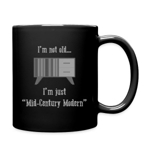 I'm not old - I'm just Mid-Century Modern - Mug - Full Color Mug