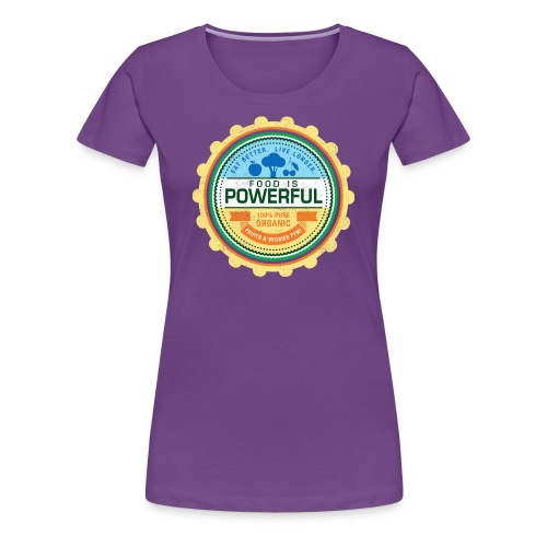 Food is Powerful - Women's Premium T-Shirt