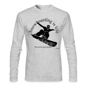 Snowboarding is life - Long Sleeve Shirt - Men's Long Sleeve T-Shirt by Next Level
