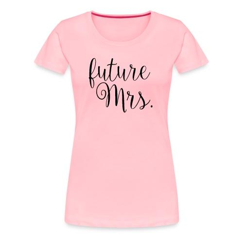 future Mrs. Tee - Pink - Women's Premium T-Shirt