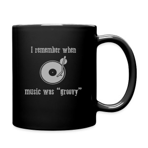 I remember when music was groovy - Mug - Full Color Mug