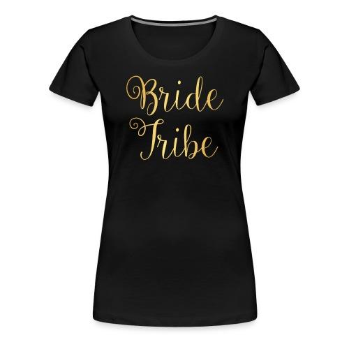 Bride Tribe Tee - Black - Women's Premium T-Shirt
