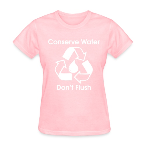Conserve Water - Don't Flush - Women's T-Shirt
